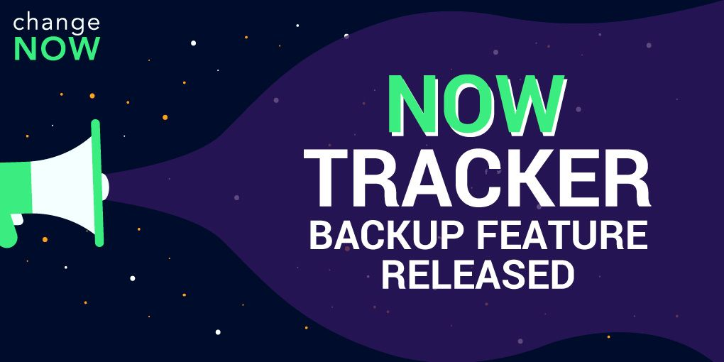 NOW Tracker Backup Feature Released