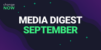 ChangeNOW September Media Digest